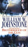 Brotherhood of the Gun - William W. Johnstone