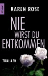 Nie wirst du entkommen: Thriller (German Edition) - Karen Rose, Kerstin Winter