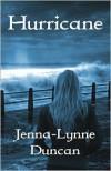 Hurricane (Hurricane #1) - Jenna-Lynne Duncan