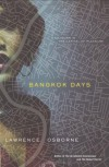 Bangkok Days - Lawrence Osborne
