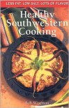 Healthy Southwestern Cooking: Less Fat Low Salt Lots of Flavor - Bob Wiseman