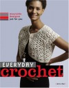 Everyday Crochet: Wearable Designs Just for You - Doris Chan