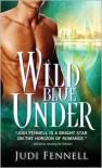Wild Blue Under - Judi Fennell