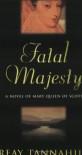 Fatal Majesty - Reay Tannahill