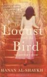 The Locust and the Bird: My Mother's Story. Hanan Al-Shaykh - Hanan Shaykh