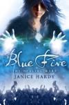 Blue Fire  - Janice Hardy