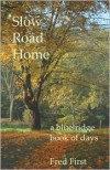 Slow Road Home - Frederick Blair First