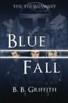 Blue Fall - B.B. Griffith