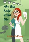 my big fake irish life - Caitlin McKenna