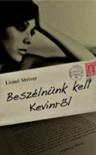 Beszélnünk kell Kevinről - Lionel Shriver