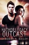 Hathor Legacy: Outcast - Deborah A. Bailey