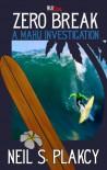 Zero Break (Mahu Series Book 7) - Neil Plakcy