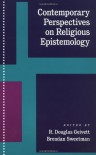 Contemporary Perspectives on Religious Epistemology - R. Douglas Geivett;Brendan Sweetman
