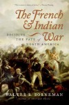 The French and Indian War - Walter R. Borneman