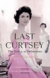 Last Curtsey - Fiona MacCarthy