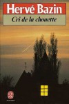 Cri De La Chouette - Hervé Bazin