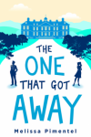 The One That Got Away: A Novel - Melissa Pimentel