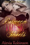 Between These Sheets - Atevia Robinson