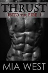 Thrust (Into the Fire Book 1) - Mia West