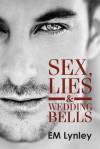 Sex, Lies & Wedding Bells - E.M. Lynley
