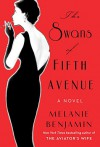 The Swans of Fifth Avenue: A Novel - Melanie Benjamin