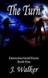 The Turn (Extinction Level Event Book 1) - J. Walker