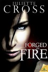 Forged in Fire - Juliette Cross