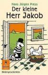 Der kleine Herr Jakob - Hans Jürgen Press