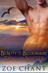Beauty and the Billionaire Dragon Shifter - Zoe Chant