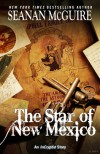 The Star of New Mexico - Seanan McGuire