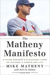 The Matheny Manifesto: A Young Manager's Old-School Views on Success in Sports and Life - Mike Matheny, Jerry B. Jenkins