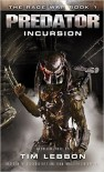 Predator - Incursion: The Rage War 1 - Tim Lebbon