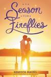 A Season for Fireflies - Rebecca Maizel