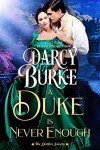 A Duke is Never Enough (The Spitfire Society #2) - Darcy Burke