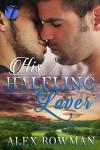 His Halfling Lover (Shattered Worlds Book 1) - Alex Bowman