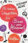 Als meine Schwestern das Blaue vom Himmel holten: Roman - Susanna Mewe