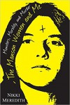 The Manson Women and Me: Monsters, Morality, and Murder - Nikki Meredith