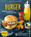 Burger - Lieblings-Fastfood selbst gemacht - Sarah Schocke, Alexander Dölle