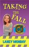 Taking the Fall: A Cozy Mystery (Brenna Battle Book 1) - Laney Monday