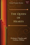 The Queen of Hearts - Charles Dickens,  Wilkie Collins