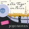 Die Tage in Paris - Jojo Moyes, Luise Helm, Argon Verlag