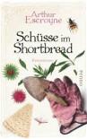 Schüsse im Shortbread: Kriminalroman (Arthur-Escroyne-Reihe, Band 3) - Arthur Escroyne, Rudolf Katzer