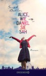 Alice, wie Daniel sie sah: Roman - Sarah Butler