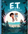 E.T. the Extra-Terrestrial: The Classic Illustrated Storybook (Pop Classics) - Kim Smith