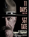 11 Days with Sgt. Tate - Robert Zigmont