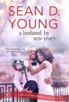 A Husband by New Year's  - Sean D. Young