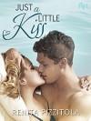 Just a Little Kiss - Renita Pizzitola