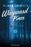 I misteri. Wayward Pines: 1 - Blake Crouch