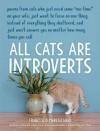 All Cats Are Introverts - Francesco Marciuliano