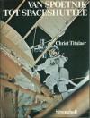 Van Spoetnik tot spaceshuttle: de geschiedenis van de ruimtevaart - Chriet Titulaer